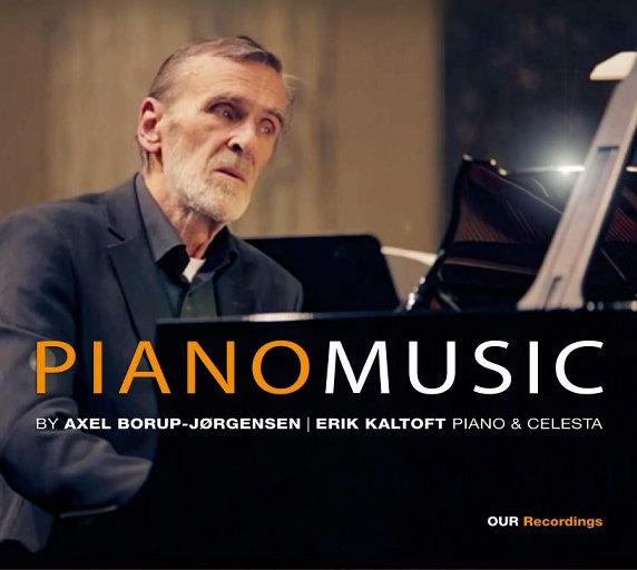 阿克塞尔·波罗普-约根森的钢琴作品 (Borup-Jørgensen: Piano Music) [352.8kHz DXD],Erik Kaltoft
