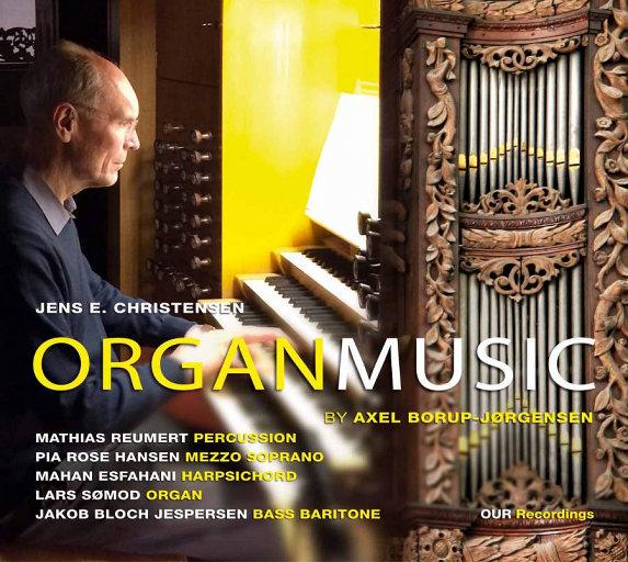 阿克塞尔·波罗普-约根森的管风琴作品 (Axel Borup-Jørgensen: Organ Works) [352.8kHz DXD],Jens E. Christensen