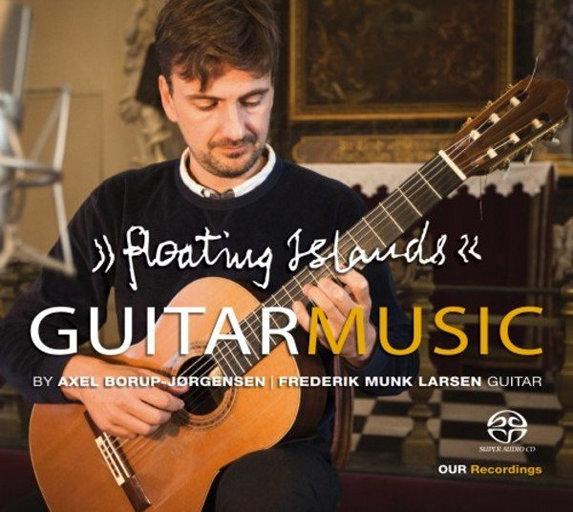 阿克塞尔·波罗普-约根森的吉他作品 (Floating Islands - Guitar Music by Axel Borup-Jørgensen),Frederik Munk Larsen