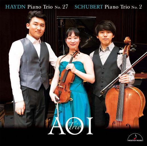 海顿: 第27号钢琴三重奏 & 舒伯特: 第2号钢琴三重奏,Aoi Trio,Kyoko Ogawa,Yu Ito,Kosuke Akimoto