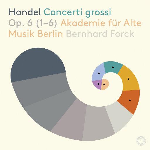 亨德尔: 格罗西协奏曲 Op. 6 Nos. 1-6,Akademie für Alte Musik Berlin,Bernhard Forck