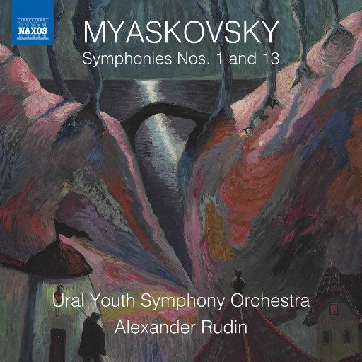 米亚斯科夫斯基: 第一、第十三交响曲,Ural Youth Symphony Orchestra,Alexander Rudin