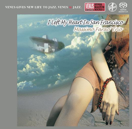 I Left My Heart In San Francisco (2.8MHz DSD),MASSIMO FARAO' TRIO