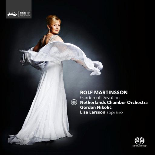 挚爱花园 (Garden of Devotion) [2.8MHz DSD],Lisa Larsson, Netherlands Chamber Orchestra, Gordan Nikolić