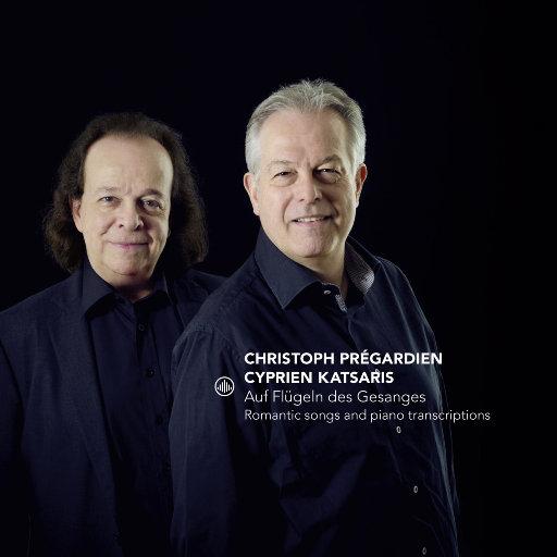 乘着歌声的翅膀 (Auf Flügeln des Gesanges) - 浪漫主义时期歌曲与改编,Christoph Prégardien, Cyprien Katsaris