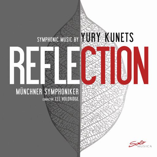 倒影 (Reflection) - 尤里·库内茨交响乐作品,Lee Holdridge,Yury Kunets,Münchner Symphoniker
