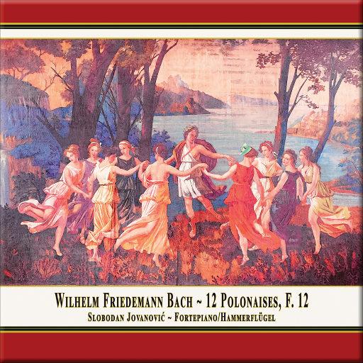 威廉·弗里德曼·巴赫: 十二首波洛涅兹舞曲, F12,Slobodan Jovanović