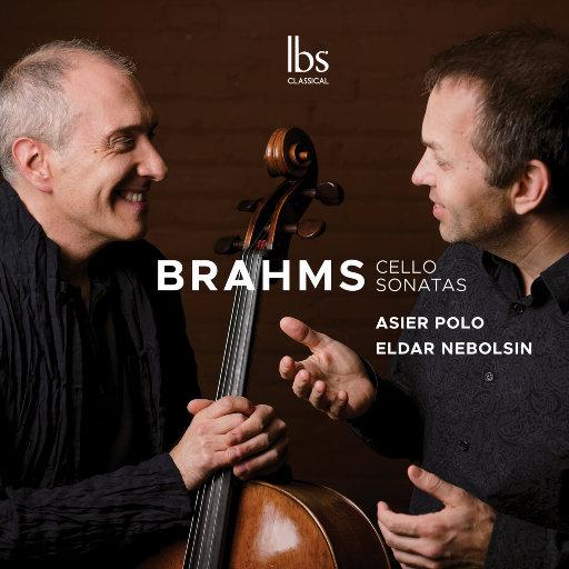 勃拉姆斯: 大提琴奏鸣曲 & 艺术歌曲 (为大提琴和钢琴改编) [352.8kHz DXD],Asier Polo,Eldar Nebolsin