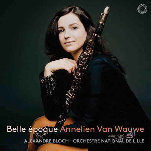 美丽时代 (Belle époque) [2.8MHz DSD],Annelien Van Wauwe,Orchestre National de Lille,Alexandre Bloch
