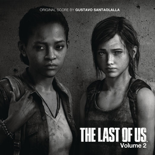 《最后生还者(The Last of Us)》游戏原声音乐 (Vol. 2),Gustavo Santaolalla