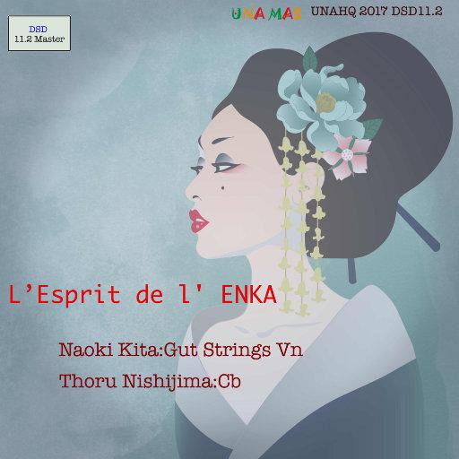 L' Esprit de l' ENKA (11.2MHz DSD),喜多直毅(Naoki Kita), 西嶋徹(Toru Nishijima)