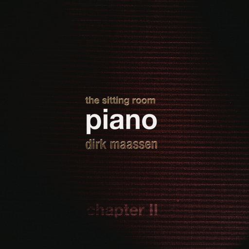 The Sitting Room Piano (Chapter II),Dirk Maassen