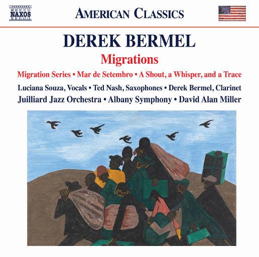 德里克·伯梅尔: 大迁移 (Migrations),Derek Bermel,Luciana Souza,Ted Nash,Juilliard Jazz Orchestra,Albany Symphony Orchestra,David Alan Miller