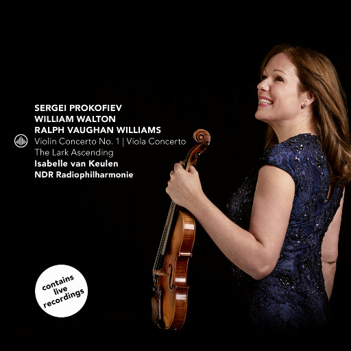 第一小提琴协奏曲 | 中提琴协奏曲 | 云雀高飞 (The Lark Ascending),Isabelle van Keulen, NDR Radiophilharmonie, Andrew Manze