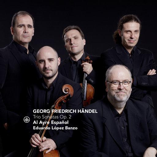 亨德尔: 三重奏鸣曲 (Trio Sonatas Op. 2) [2.8MHz DSD],Al Ayre Español, Eduardo López Banzo
