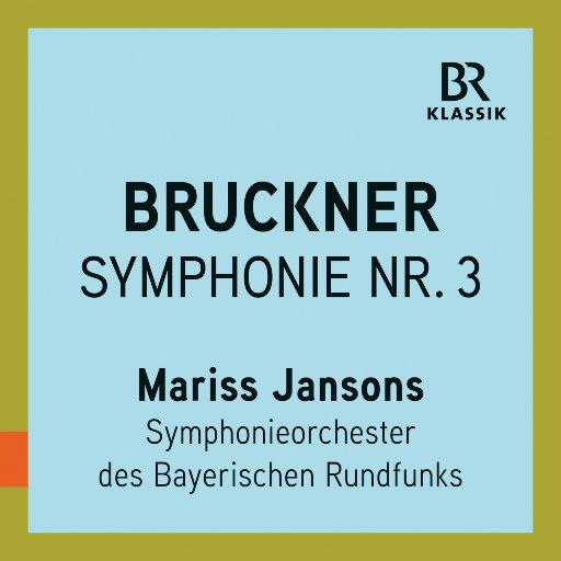 "布鲁克纳: d小调第三交响曲""瓦格纳(Wagner)"", WAB 103 (Live),Bavarian Radio Symphony Orchestra,Mariss Jansons"