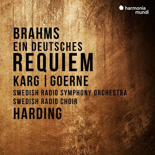 勃拉姆斯: 德意志安魂曲 (Ein deutsches Requiem),Swedish Radio Symphony Orchestra,Daniel Harding,Christiane Karg,Matthias Goerne,Swedish Radio Choir