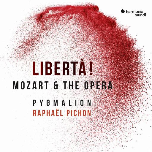 自由! - 莫扎特与歌剧作曲家们 (Libertà! - Mozart & the opera),Pygmalion,Raphaël Pichon,Sabine Devielhe