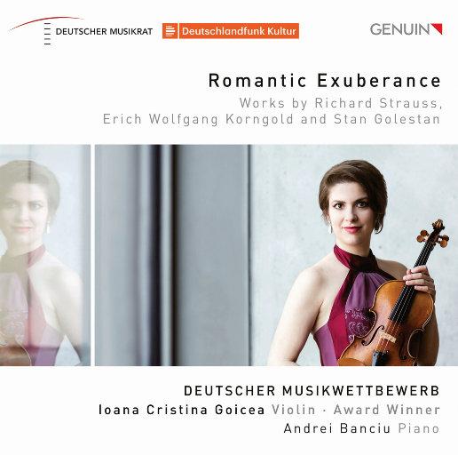 Romantic Exuberance,Ioana Cristina Goicea,Andrei Banciu