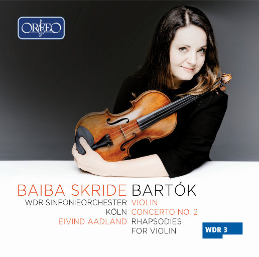巴托克: 小提琴 & 管弦乐作品,Baiba Skride,WDR Sinfonieorchester Köln,Eivind Aadland