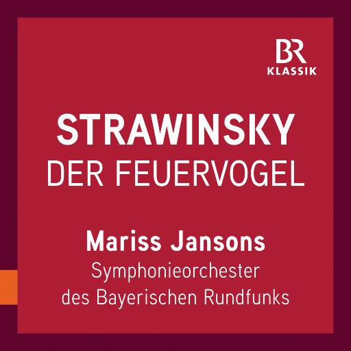 斯特拉文斯基: 火鸟组曲 (1919 Version) [Live],Bavarian Radio Symphony Orchestra,Mariss Jansons