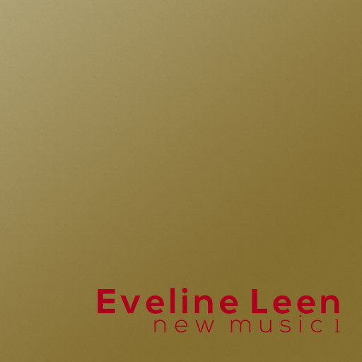 伊夫琳·利恩的新音乐1 (New Music 1),Eveline Leen