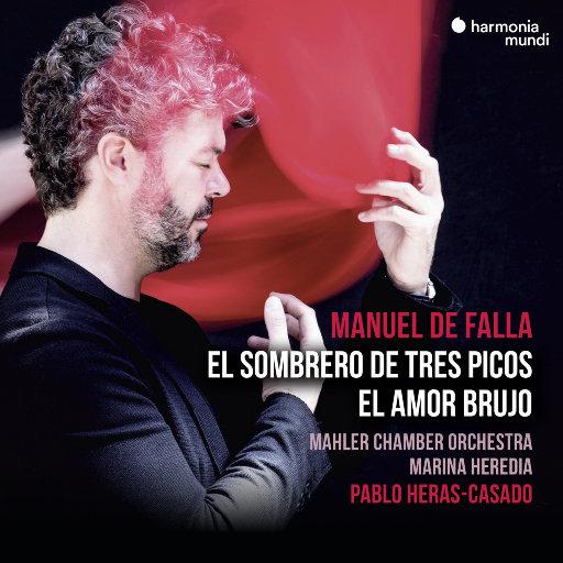 法雅: 三角帽第一部与第二部 / 魔幻之爱 (Falla: El sombrero de tres picos),Pablo Heras-Casado,Mahler Chamber Orchestra