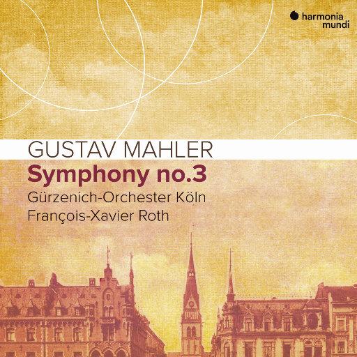 马勒: 第三交响曲,François-Xavier Roth,Gürzenich-Orchester Köln