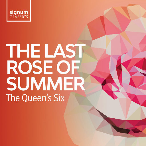 夏日的最后一朵玫瑰 (The Last Rose of Summer) - 不列颠群岛民谣,The Queen's Six