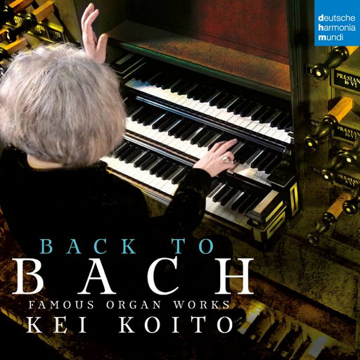 重返巴赫 (Back to Bach) - 巴赫著名管风琴作品,小糸惠 (Kei Koito)