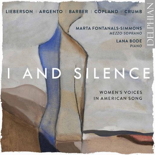 我与沉寂 (I and Silence): 美国歌曲中的女性之声,Marta Fontanals-Simmons,Lana Bode