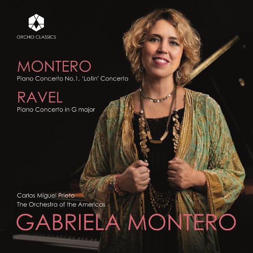 """盖布莉叶拉·蒙泰罗: 第一钢琴协奏曲 """"拉丁"""" & 拉威尔: G大调钢琴协奏曲, M. 83 (Live),Gabriela Montero,The Orchestra of the Americas,Carlos Miguel Prieto"""