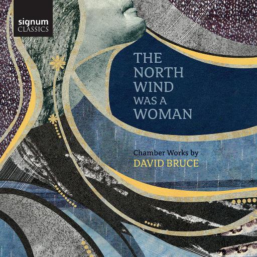 The North Wind Was a Woman (北风曾是一名女子) - 戴维·布鲁斯的室内乐作品,Avi Avital,Nora Fischer,Camerata Pacifica,Dover Quartet,The North Wind Ensemble