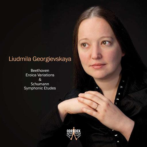 """贝多芬""""英雄变奏曲 (Eroica Variations)"""" & 舒曼""""交响练习曲 (Symphonic Etudes)"""",Liudmila Georgievskaya"""