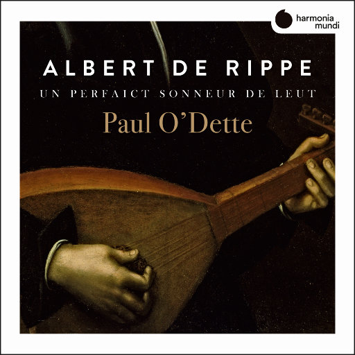 里佩: 完美的鲁特琴声 (Rippe: Un perfaict sonneur de Leut),Paul O'Dette