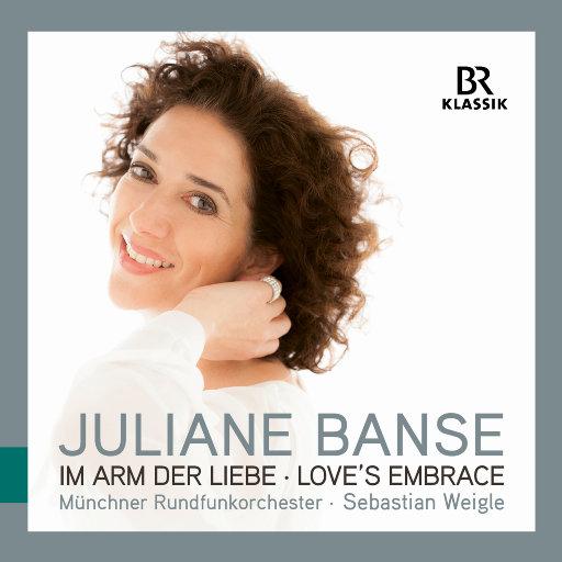 在爱的怀抱中 (Im Arm der Liebe – Love's Embrace),Juliane Banse