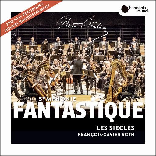 柏辽兹: 幻想交响曲 (弗朗索瓦-泽维尔·罗斯 & 法国世纪管弦乐团),Les Siècles,François-Xavier Roth