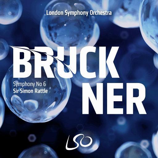 布鲁克纳: 第六交响曲 (西蒙·拉特尔爵士 & 伦敦交响乐团),London Symphony Orchestra,Sir Simon Rattle