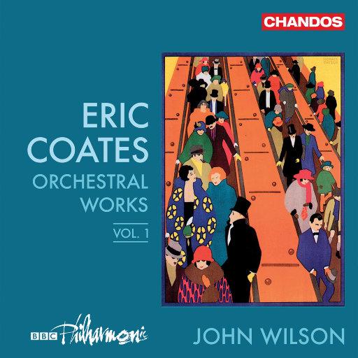 科茨: 管弦乐作品 (Vol. 1),BBC Philharmonic Orchestra,John Wilson