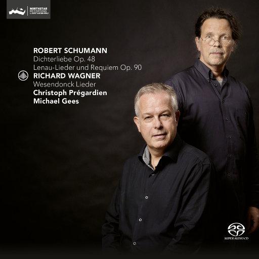 舒曼: 诗人之恋, 诗歌集和安魂曲 & 瓦格纳: 维森东克之歌 (2.8MHz DSD),Christoph Prégardien, Michael Gees