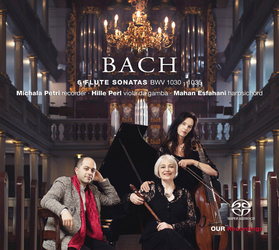 巴赫: 六首长笛奏鸣曲 BWV 1030-1035 (为竖笛 & 通奏低音改编) [352.8kHz DXD],Michala Petri,Hille Perl,Mahan Esfahani