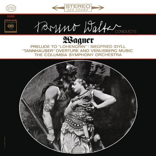 瓦格纳: 罗恩格林序曲 (Lohengrin Prelude) & 齐格弗里德牧歌 (Siegfried Idyll) & 在维纳斯堡 (Venusberg Music) [瓦尔特 & 哥伦比亚交响乐团],Bruno Walter