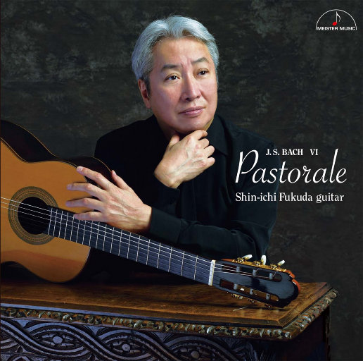 Pastorale J.S. Bach VI (384kHz DXD),福田进一