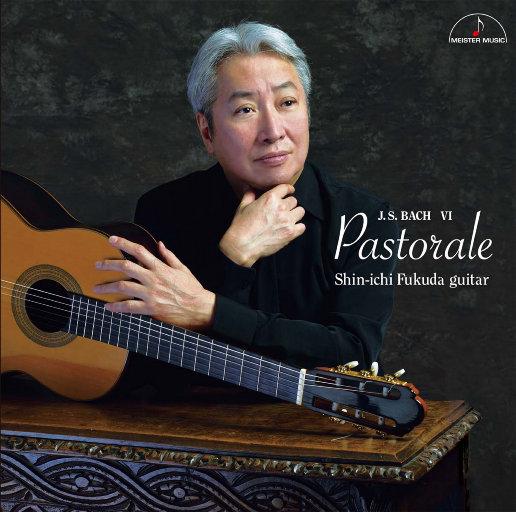 Pastorale J.S. Bach VI (11.2MHz DsD),福田进一