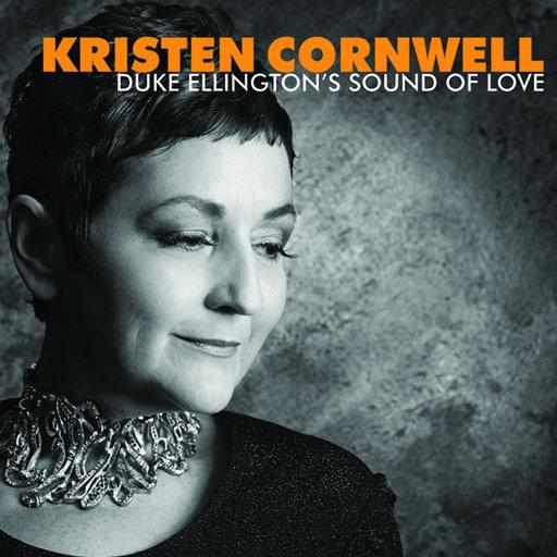 Duke Ellington's Sound of Love,Kristen Cornwell