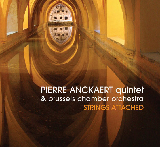 Strings Attached,Pierre Anckaert Quintet & Brussels Chamber Orchestra