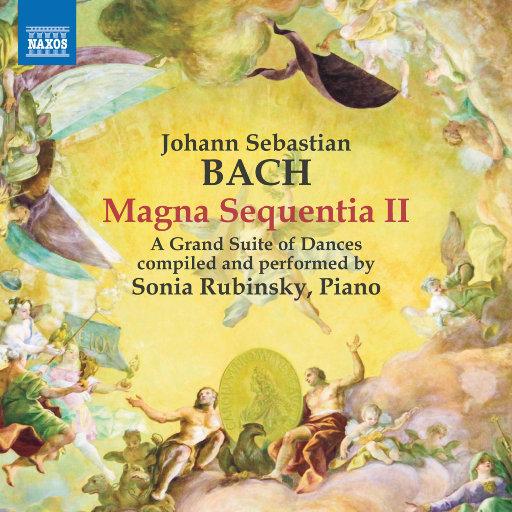 巴赫: 伟大的继叙咏 II (Magna Sequentia II),Sonia Rubinsky