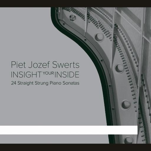Insight Your Inside - 24首直弦钢琴奏鸣曲,Piet Jozef Swerts