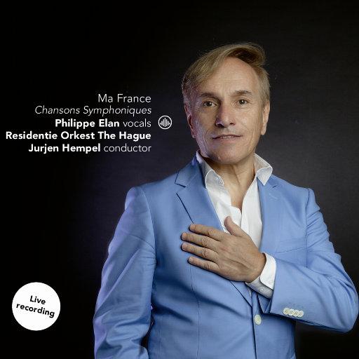 我亲爱的法国 (Ma France) - 香颂交响作品,Philippe Elan, Residentie Orkest The Hague & Jurjen Hempel