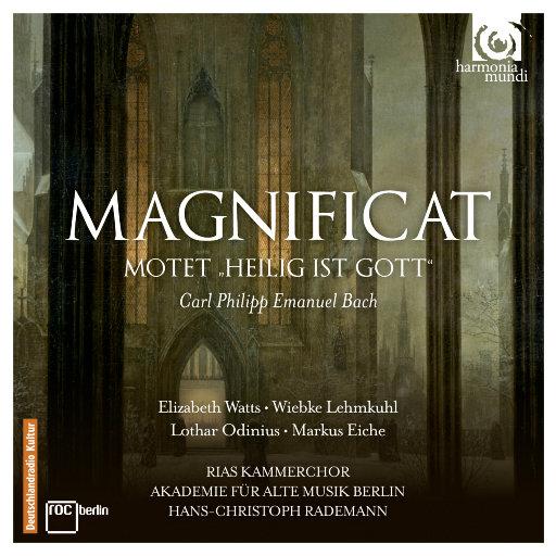C.P.E. 巴赫: 圣母颂歌 (Magnificat), Wq. 215,RIAS Kammerchor,Akademie für Alte Musik Berlin,Hans-Christoph Rademann